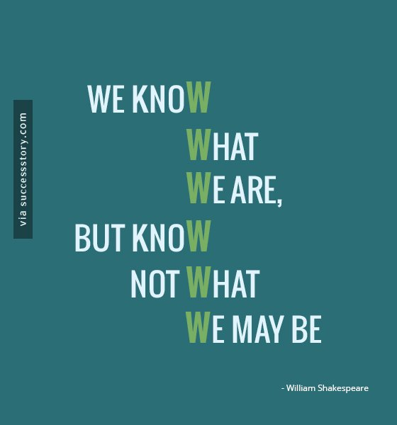 we know what we are but not what we may be essays