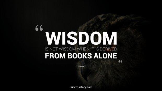 Wisdom is not