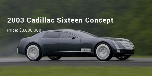 2003 Cadillac Sixteen Concept   $3,000,000