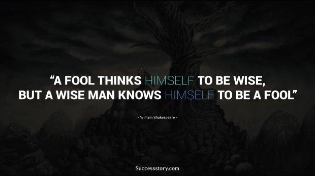 fool thinks himself