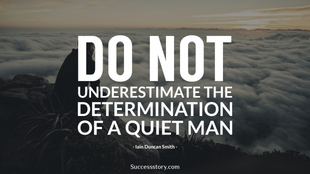 Do not underestimate the determination