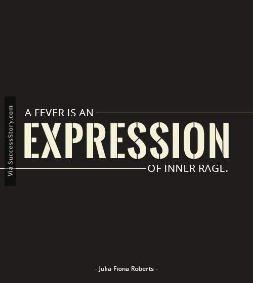 A fever is an expression