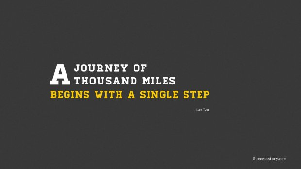 A journey of a thousand miles