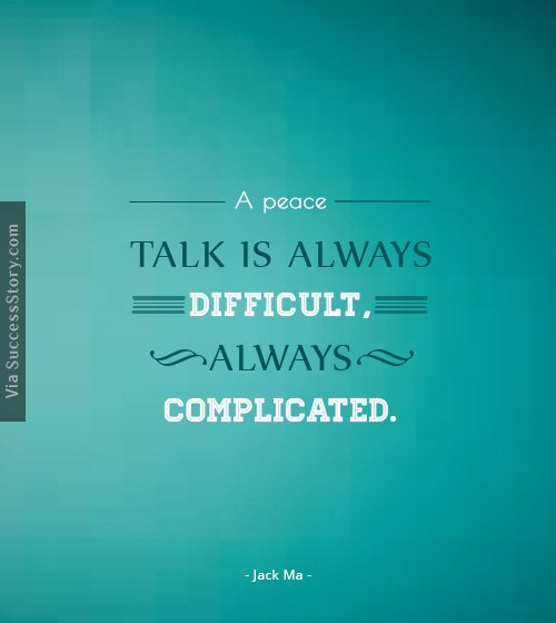 A peace talk is always