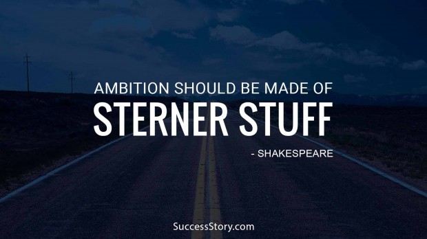 Ambition should be made