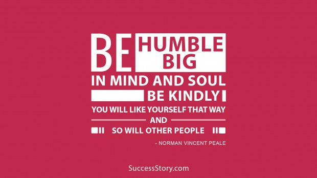 be humble be