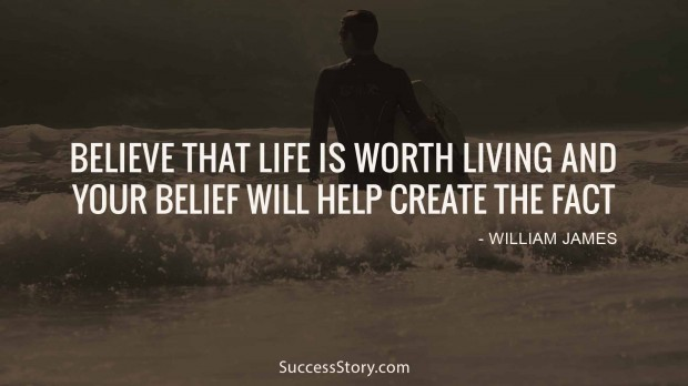 believe that life is worth
