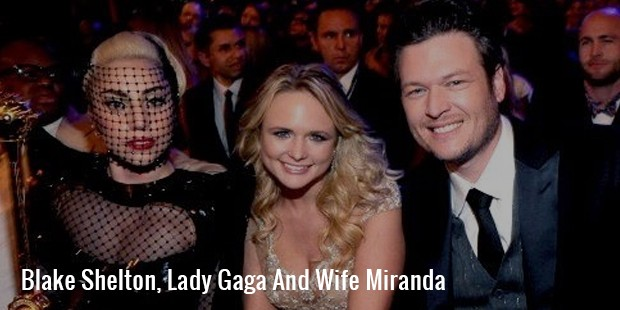 blake shelton, lady gaga and wife miranda