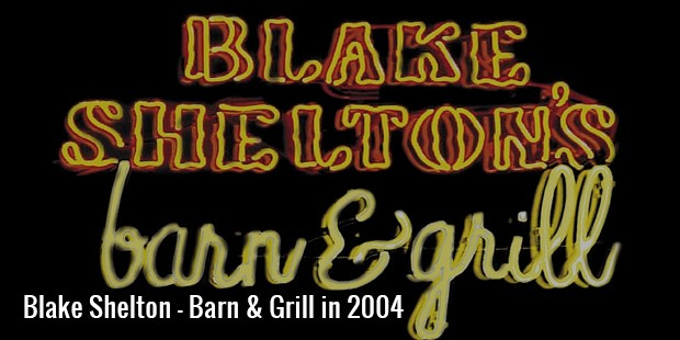 blake shelton   barn   grill in 2004