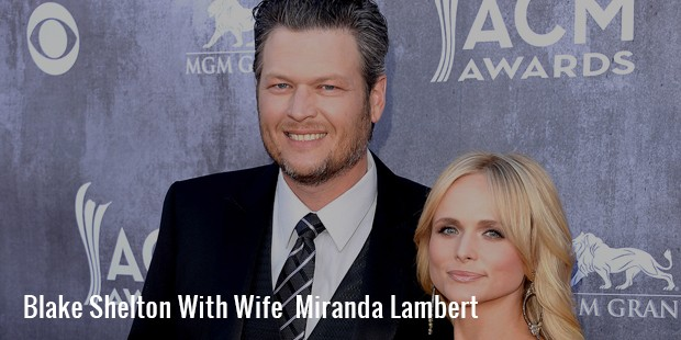 blake shelton with wife  miranda lambert