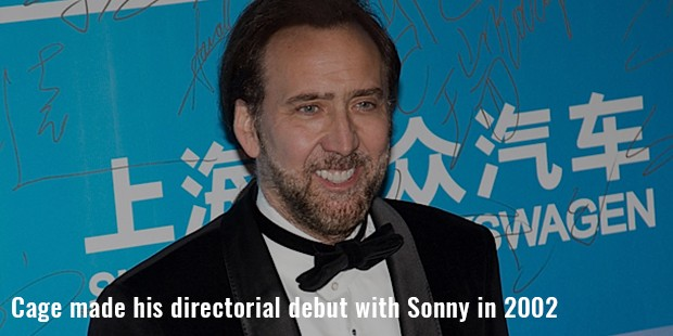cage made his directorial debut with sonny in 2002