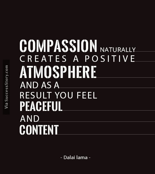 Compassion naturally creates a positive atmosphere