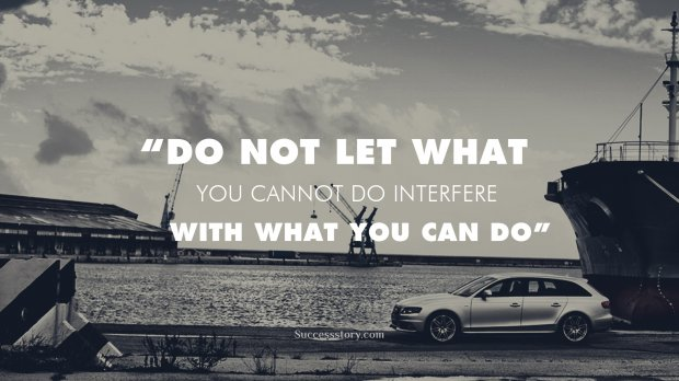 Do not let what you cannot