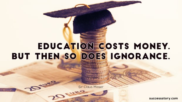 Education costs money