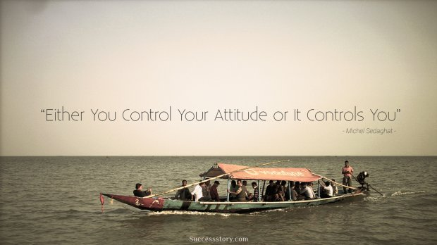 Either You Control Your Attitude
