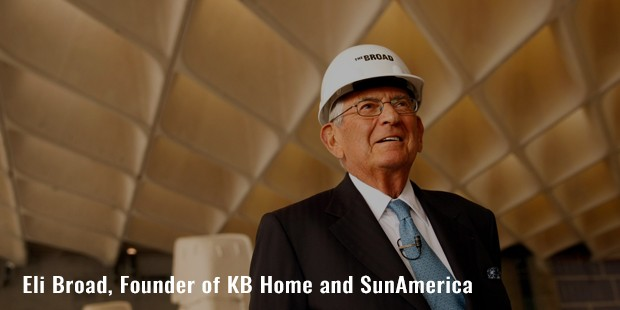 eli broad, founder of kb home and sunamerica