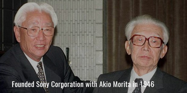 Founded Sony Corporation with Akio Morita in 1946