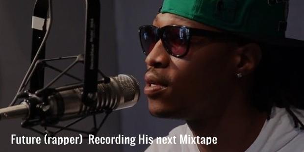 future  rapper   recording his next mixtape