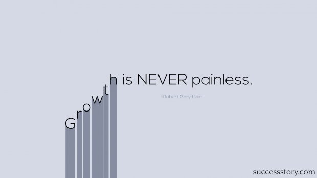 Growth is NEVER painless