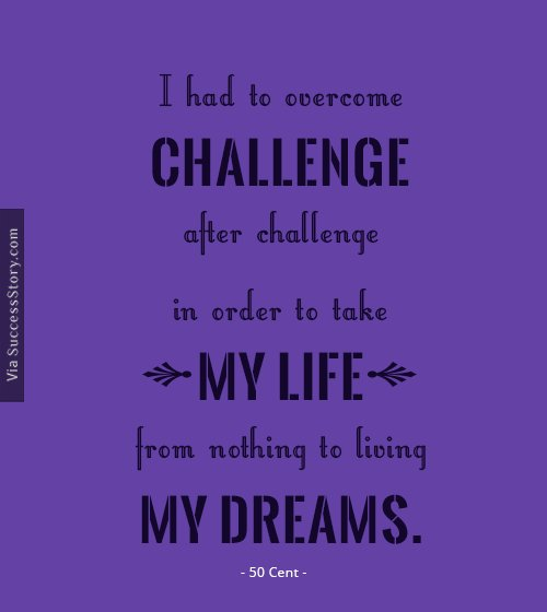 I had to overcome challenge after challenge