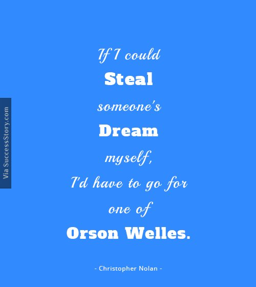 If I could steal someone s dream myself