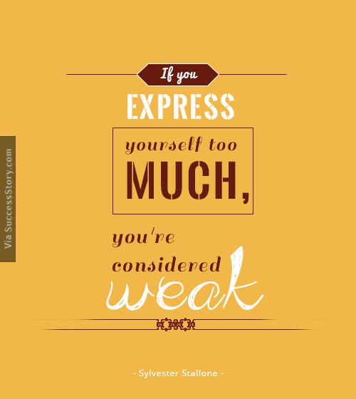 If you express yourself too much