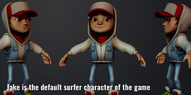 jake is the default surfer character of the game