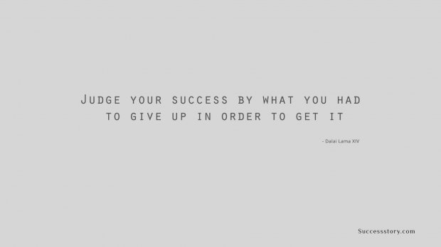 Judge your success by what you