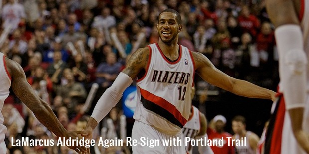 lamarcus aldridge again re sign with portland trail