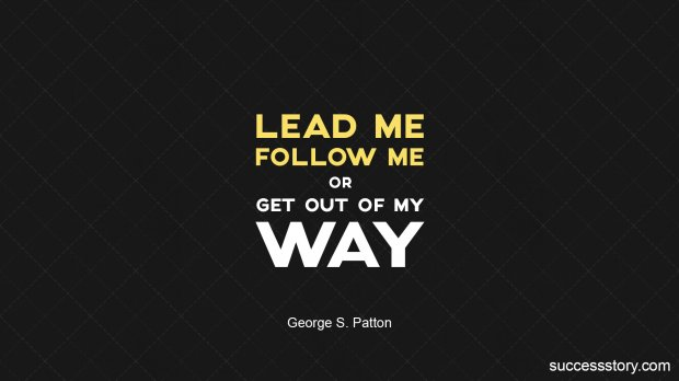 Lead me, follow me