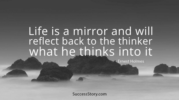 life is a mirror