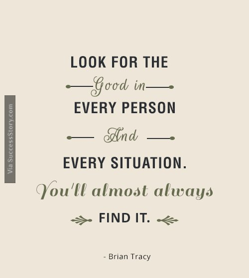 Look for the good in every person