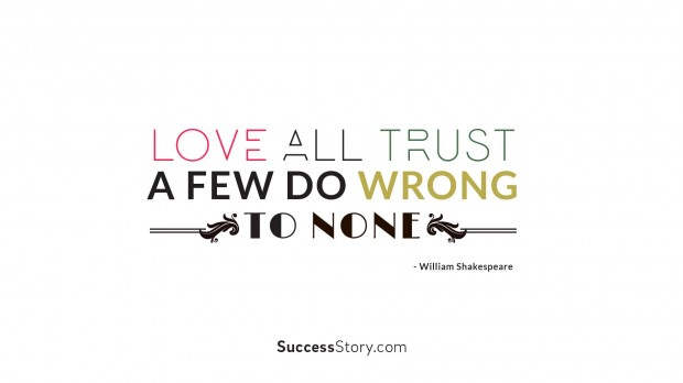 love all, trust a few, d
