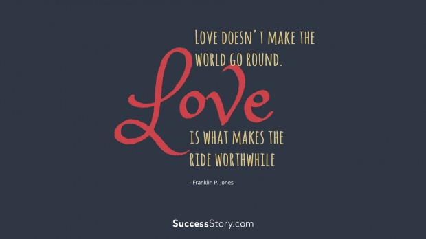 love doesn t make the world go round