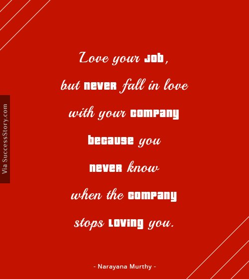Love your job, but never fall in love with