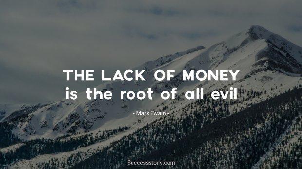 The lack of money