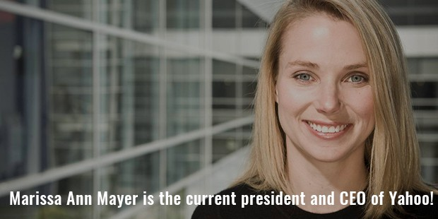 marissa ann mayer is the current president and ceo of yahoo!