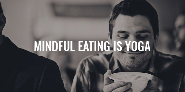 mindful eating is also yoga
