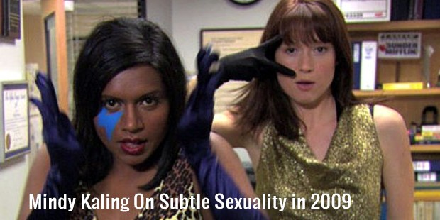 mindy kaling on subtle sexuality in 2009