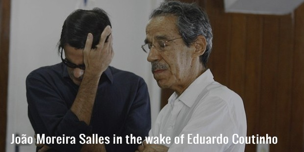 moreira salles in the wake of eduardo coutinho