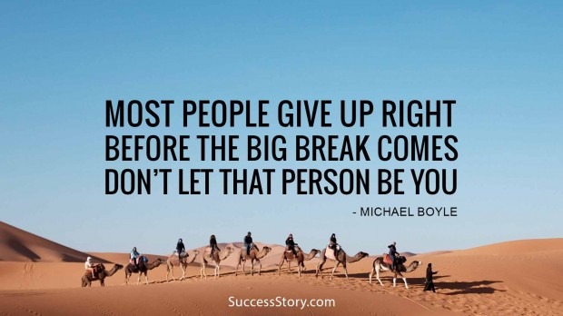 most people give up