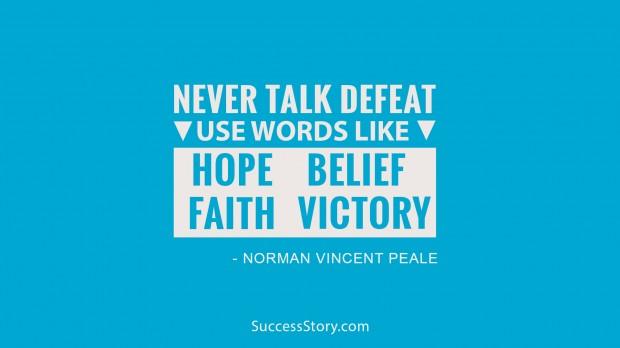 never talk defeat