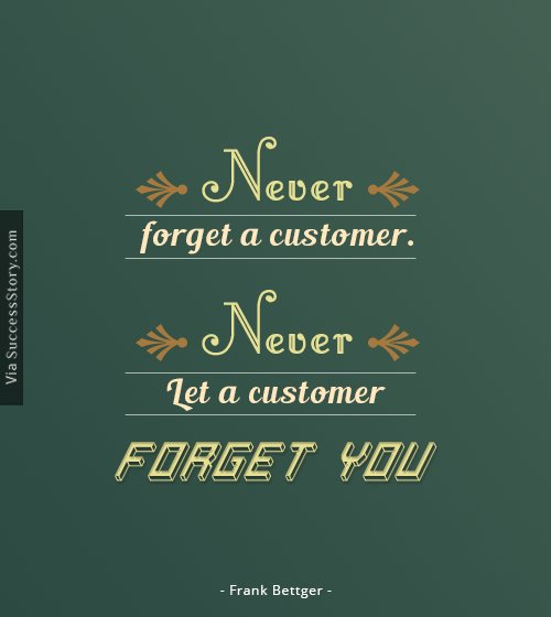 Never forget a customer