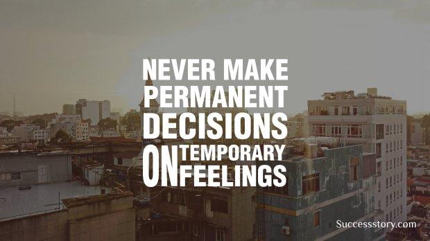 Never make permanent