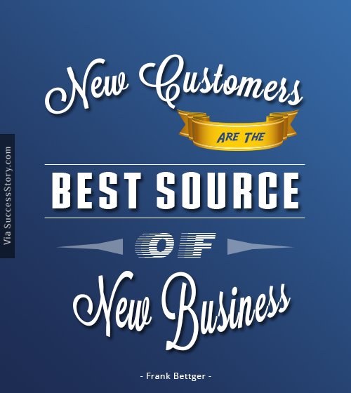 New customers are the best source of new business