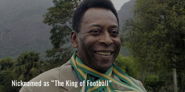 nicknamed as the king of football