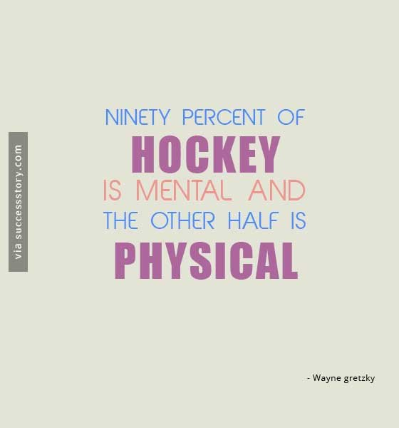 Ninety percent of hockey is mental