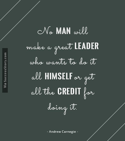 No man will make a great leader
