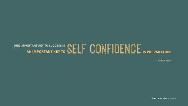 One important key to success is self-confidence