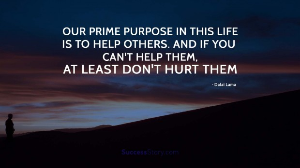 our prime purpose in this life is to